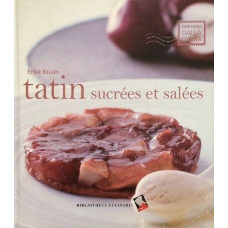 Tatin sucrées et salées par E. Knam - Livre de recettes - E. Henry